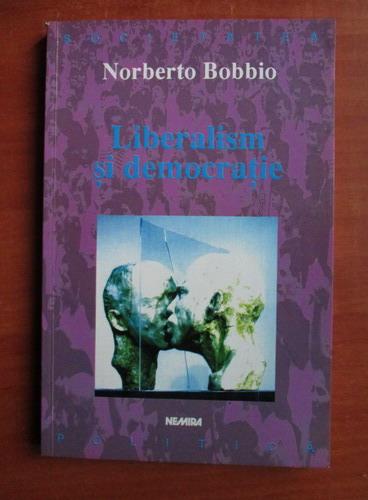 Anticariat: Norberto Bobbio - Liberalism si democratie