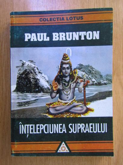 Anticariat: Paul Brunton - Intelepciunea supraeului