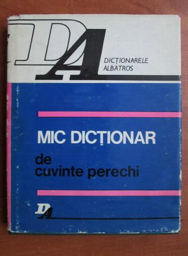 Anticariat: Silviu Constantinescu - Mic dictionar de cuvinte perechi