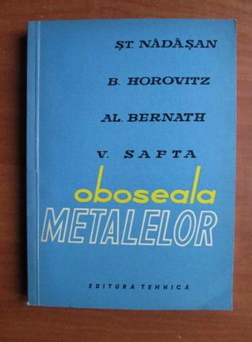 Anticariat: St. Nadasan - Oboseala metalelor