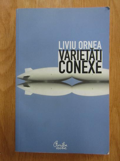 Anticariat: Liviu Ornea - Varietati conexe