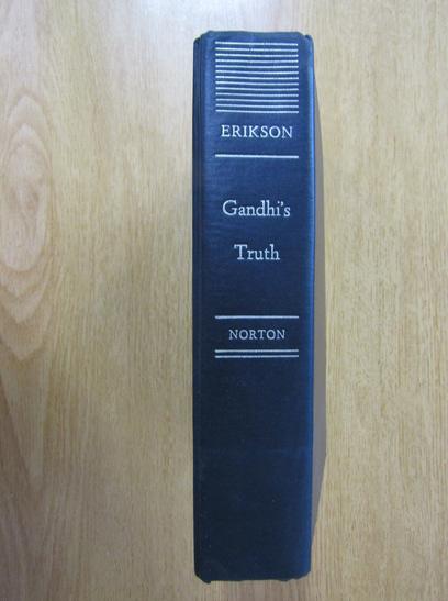 Anticariat: Erik H. Erikson - Gandhi's Truth