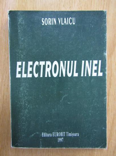 Anticariat: Sorin Vlaicu - Electronul inel