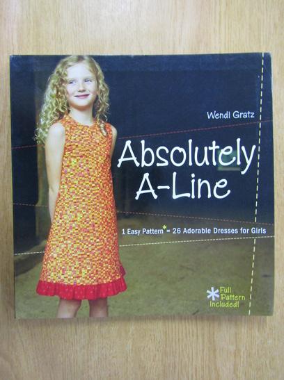 Anticariat: Wendi Gratz - Absolutely A-line