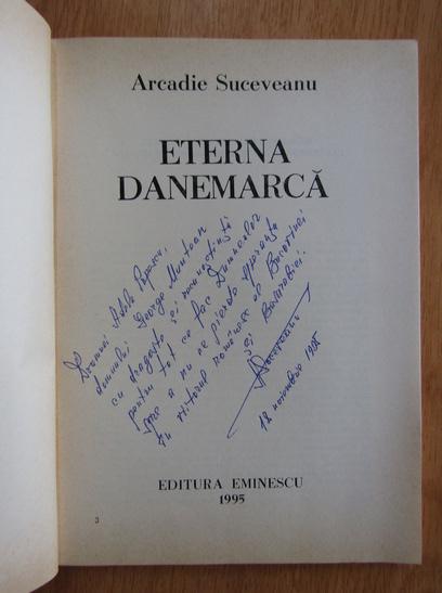 Anticariat: Arcadie Suceveanu - Eterna Danemarca (cu autograful autorului)