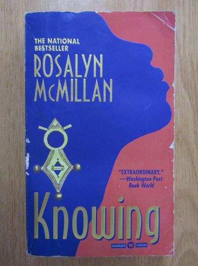 Anticariat: Rosalyn McMillan - Knowing