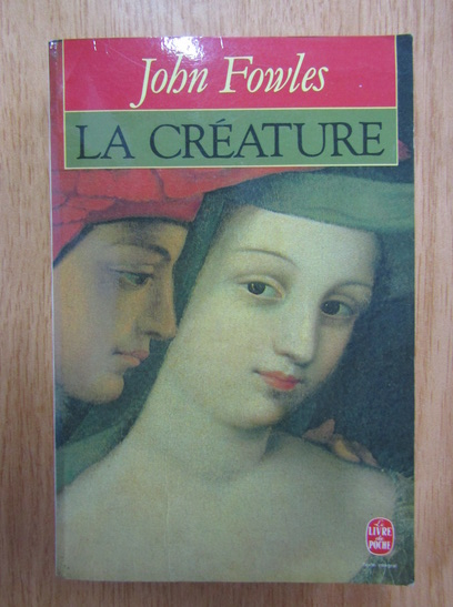 Anticariat: John Fowles - La creature