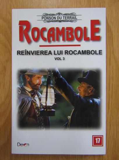 Anticariat: Ponson du Terrail - Reinvierea lui Rocambole (volumul 3)