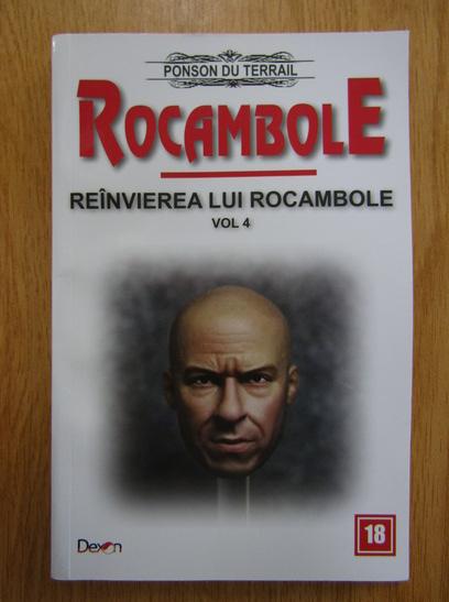 Anticariat: Ponson du Terrail - Reinvierea lui Rocambole (volumul 4)