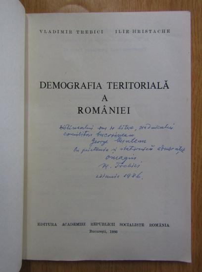 Anticariat: Vladimir Trebici - Demografia teritoriala a Romaniei (cu autograful autorului)