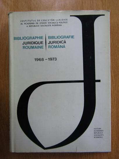 Anticariat: Traian Ionascu - Bibliografie Juridica Romana, 1968-1973