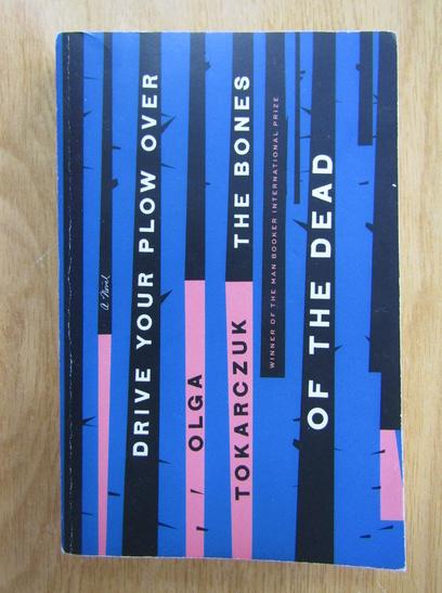 Anticariat: Olga Tokarczuk - Drive your plow over the bones od the dead