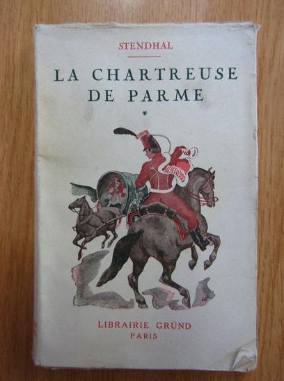 Anticariat: Stendhal - La chartreuse de Parme (volumul 1)