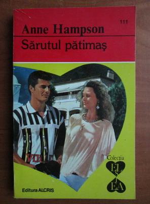 Anticariat: Anne Hampson - Sarutul patimas