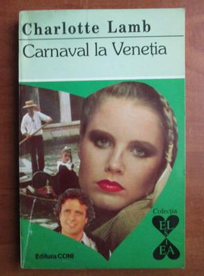 Anticariat: Charlotte Lamb - Carnaval la Venetia