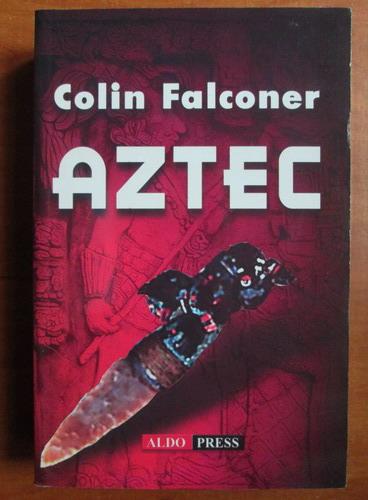 Anticariat: Colin Falconer - Aztec