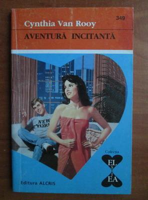 Anticariat: Cynthia Van Rooy - Aventura incitanta