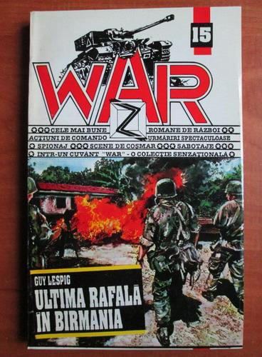 Anticariat: Guy Lespig - Ultima rafala in Birmania