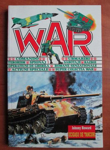 Anticariat: Johnny Howard - Ucigasii de tancuri