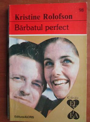 Anticariat: Kristine Rolofson - Barbatul perfect