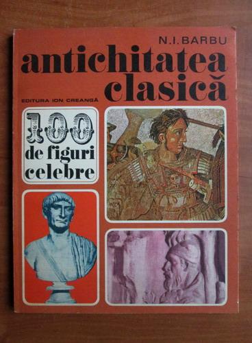 Anticariat: N. I. Barbu - Antichitatea clasica
