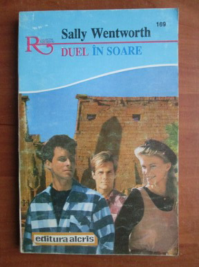 Anticariat: Sally Wentworth - Duel in soare