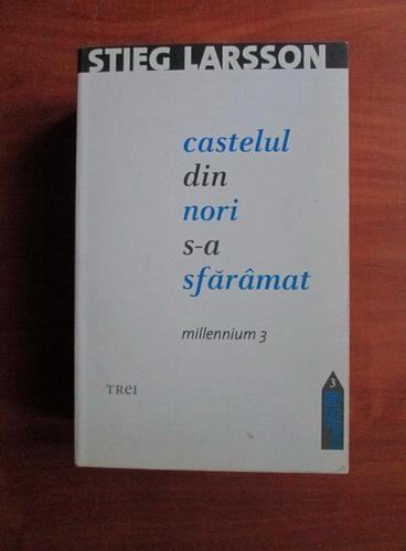Anticariat: Stieg Larsson - Castelul din nori s-a sfaramat