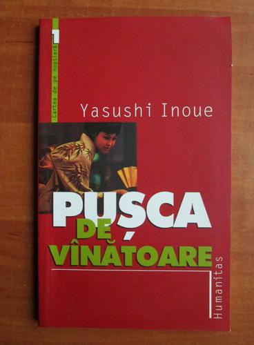 Anticariat: Yasushi Inoue - Pusca de vanatoare