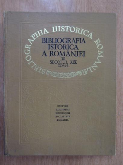 Anticariat: Bibliografia istorica a Romaniei (volumul 3, partea V)