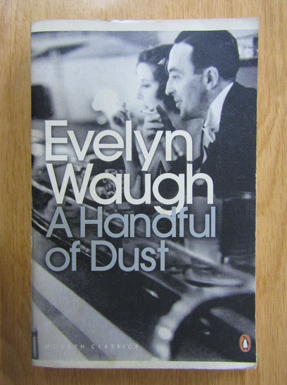 Anticariat: Evelyn Waugh - A Handful of Dust