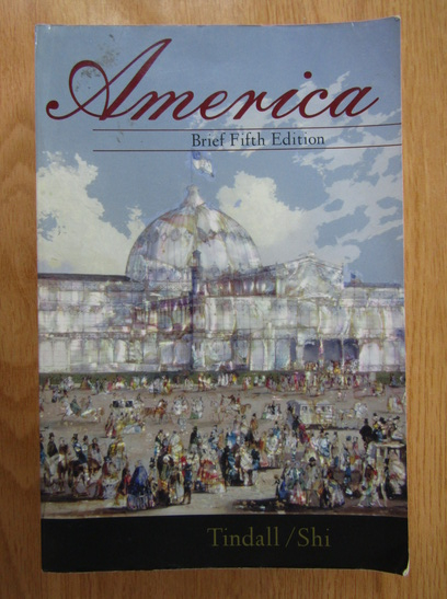 Anticariat: George Brown Tindall - America. A Narrative History