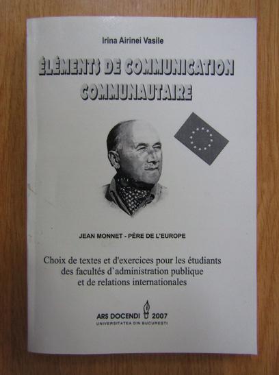 Anticariat: Irina Airinei Vasile - Elements du communication communautaire