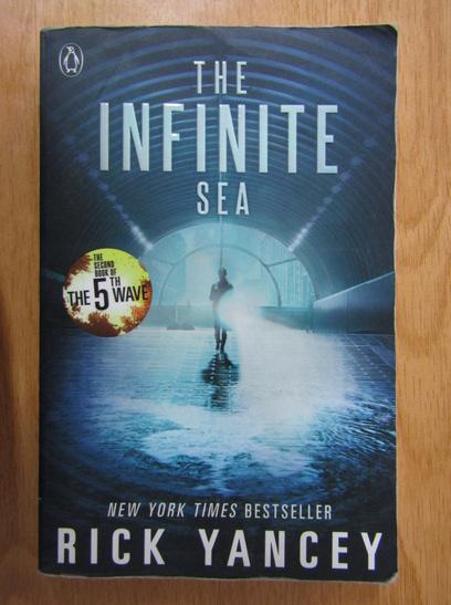 Anticariat: Rick Yancey - The Infinite Sea