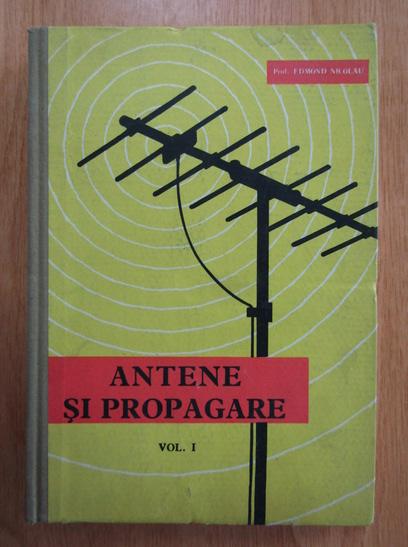 Anticariat: Edmond Nicolau - Antene si propagare (volumul 1)