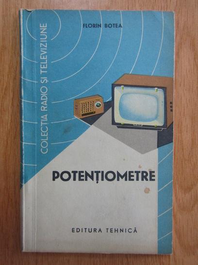 Anticariat: Florin Botea - Potentiometre