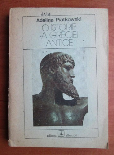 Anticariat: Adelina Piatkowski - O istorie a Greciei antice