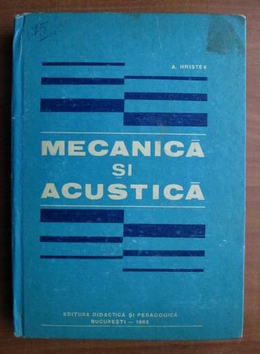 Anticariat: Anatolie Hristev - Mecanica si acustica