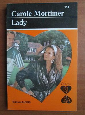 Anticariat: Carole Mortimer - Lady