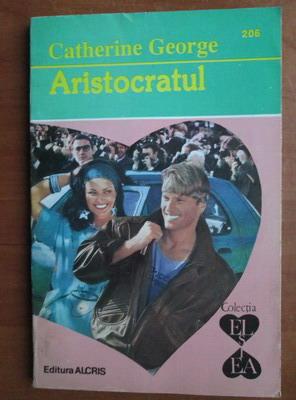 Anticariat: Catherine George - Aristocratul
