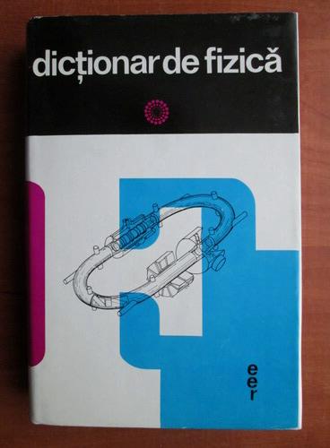 Anticariat: Dictionar de fizica