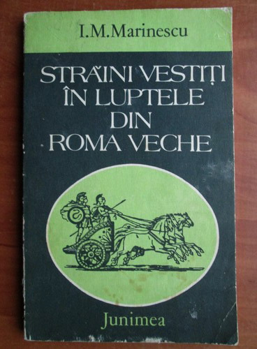 Anticariat: I. M. Marinescu - Straini vestiti in luptele din Roma veche