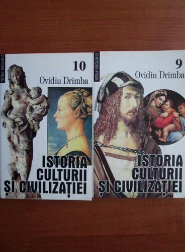Anticariat: Ovidiu Drimba - Istoria culturii si civilizatiei (volumele 9, 10)