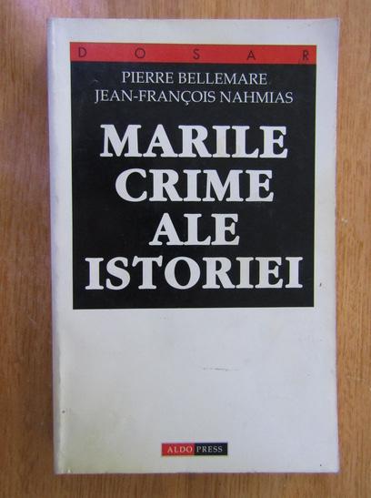Anticariat: Pierre Bellemare - Marile crime ale istoriei