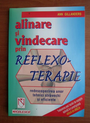 Anticariat: Ann Gillanders - Alinare si vindecare prin reflexoterapie