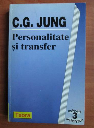 Anticariat: C. G. Jung - Personalitate si transfer