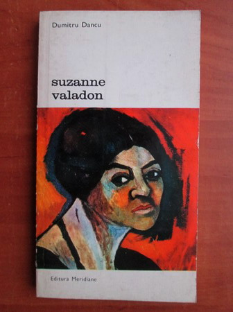 Anticariat: Dumitru Dancu - Suzanne Valadon