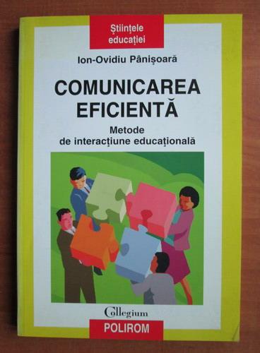 Anticariat: Ion Ovidiu Panisoara - Comunicarea eficienta. Metode de interactiune educationala