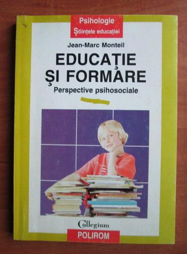 Anticariat: Jean Marc Monteil - Educatie si formare. Perspective psihosociale