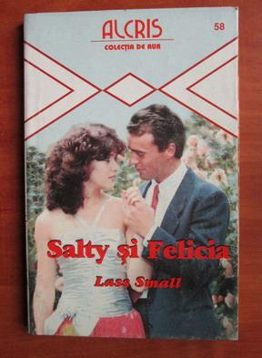 Anticariat: Lass Small - Salty si Felicia