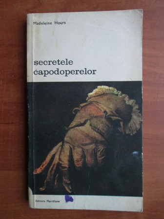 Anticariat: Madeleine Hours - Secretele capodoperelor